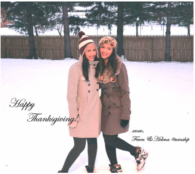 Happy Thanksgiving from The Twinship! Feven (left) Helena (right)